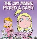 The Day Maisie Picked a Daisy