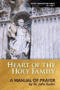 Heart of the Holy Family: A Manual of Prayer by St. John Eudes