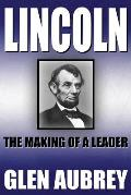 Lincoln--The Making of a Leader