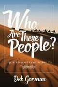Who Are These People?: Spiritual Lessons Learned in Obscurity