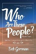 Who Are These People-Book Two: Spiritual Lessons Learned in Obscurity