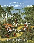 Hope Springs Eternal: A History of Mead Botanical Garden