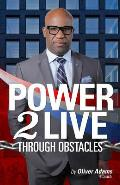 Power 2 Live Through Obstacles