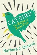 Catbird: The Ballad of Barbi Prim