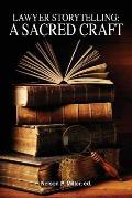 Lawyer Storytelling: A Sacred Craft