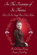 In the Footsteps of St. Therese - How to Be Single But Not Alone: A Littleways Journey