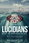 Book One - The Lucidians: Part One - Inherit the Exxon Valdez Oil Spill
