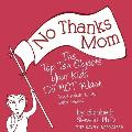 No Thanks Mom: The Top Ten Objects Your Kids Do Not Want (and What to Do with Them)