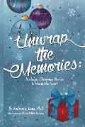 Unwrap the Memories: Nostalgic Christmas Stories to Warm the Heart