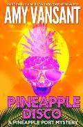 Pineapple Disco: A Pineapple Port Mystery - 6