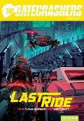 The Gatecrashers: A Night of Gatecrashing: Last Ride
