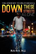 Down These Streets Alone