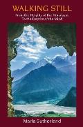Walking Still: From the Heights of the Himalayas to the Depths of the Mind