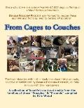 From Cages to Couches: The true histories within this book introduce thirty animals, saved & rehabilitated by BEAGLE FREEDOM PROJECT, all ful