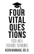 Four Vital Questions for High School Seniors