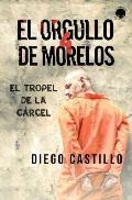 El Orgullo de Morelos 4: El Tropel de la C?rcel