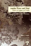 Amidst Water and Mud / Entre El Agua Y El Lodo