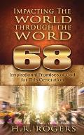 68 Inspirational Promises of God for This Generation: Impacting the World Through the Word