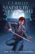 Mainly by Moonlight Book Two of the Mage Web Series