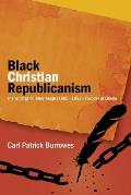 Black Christian Republicanism: Black Christian Republicanism