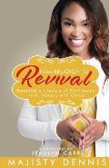 From Religion to Revival: Establish a Lifestyle of Confidence and Intimacy with Christ