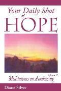 Your Daily Shot of Hope Volume 2: Meditations on Awakening