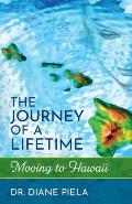The Journey of a Lifetime: Moving to Hawaii