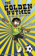 The Golden Nutmeg: A Soccer Adventure