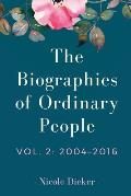 Biographies of Ordinary People Volume 2 2004 2016