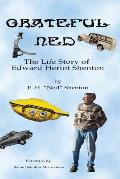 Grateful Ned: The Life Story of Edward Heriot Shenton
