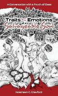 Traits and Emotions of a Salvageable Soul: A Conversation with a Touch of Class: Volume 1