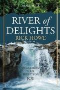 River of Delights, Volume 1: Quenching Your Thirst For Joy