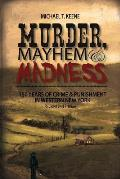 Murder, Mayhem, and Madness: 150 Years of Crime and Punishment in Western New York