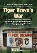 Tiger Bravo's War: An epic year with an elite airborne rifle company in the 101st Airborne Division's Wandering Warriors, at the height o