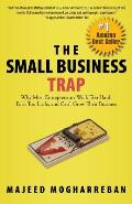 The Small Business Trap: Why Most Entrepreneurs Work Too Hard, Earn Too Little, and Can't Grow Their Business