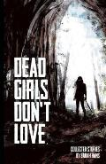 Dead Girls Don't Love