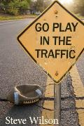 Go Play in the Traffic