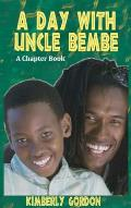 A Day with Uncle Bembe