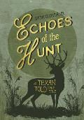 Echoes of the Hunt: A Texan Told True Tale