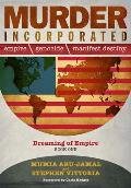 Murder Incorporated: Empire, Genocide, and Manifest Destiny, Book One: Dreaming of Empire