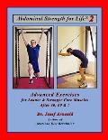 Abdominal Strength for Life 2: Advanced Exercises for Leaner and Stronger Core Muscles After 40, 60, &!