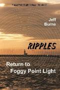 Ripples: Return to Foggy Point Light