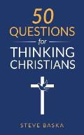 50 Questions for Thinking Christians