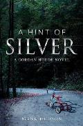 A Hint of Silver: A Gordan Hudde Novel