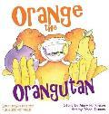 Orange the Orangutan
