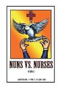 Nuns vs. Nurses Vol. 1: Vol. 1