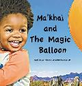 Ma'khai and The Magic Balloon