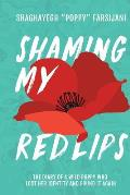 Shaming My Red Lips: The Diary of a Wild Poppy Who Lost Her Identity and Found It Again