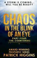 Chaos In The Blink Of An Eye: Part Four: The Countering
