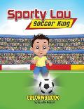 Sporty Lou - Coloring Book: Soccer King (Multicultural Book Series for Kids 3-To-6-Years Old)